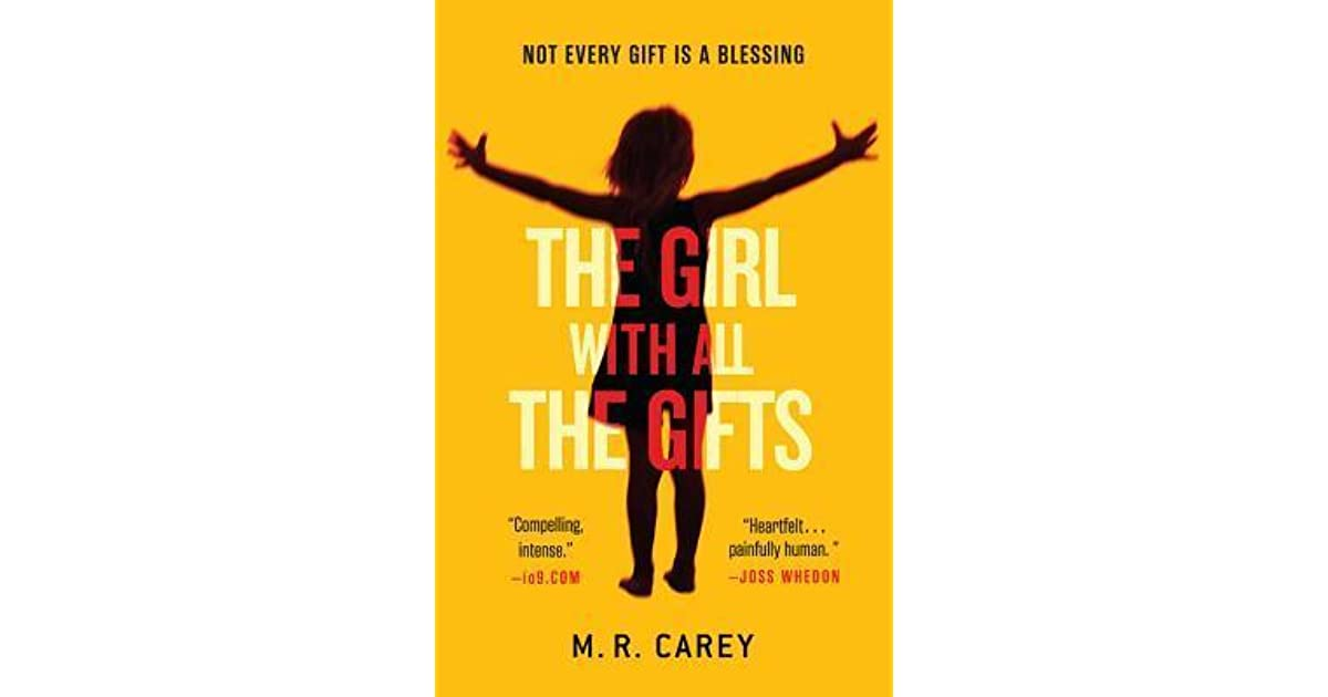 The Girl with All the Gifts – M. R. Carey